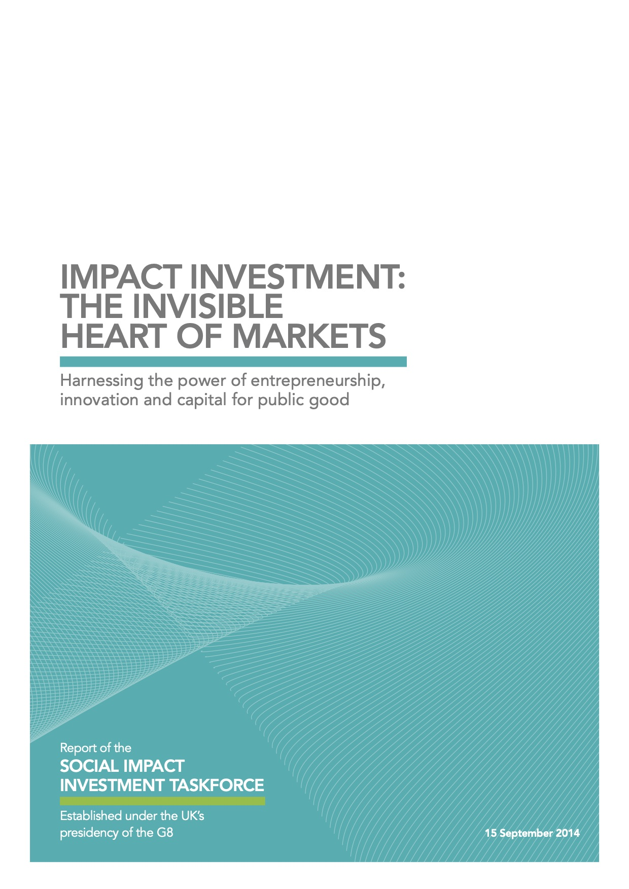 Impact Investment: The Invisible Heart of Markets - Harnessing the power of entrepreneurship, innovation and capital for public good